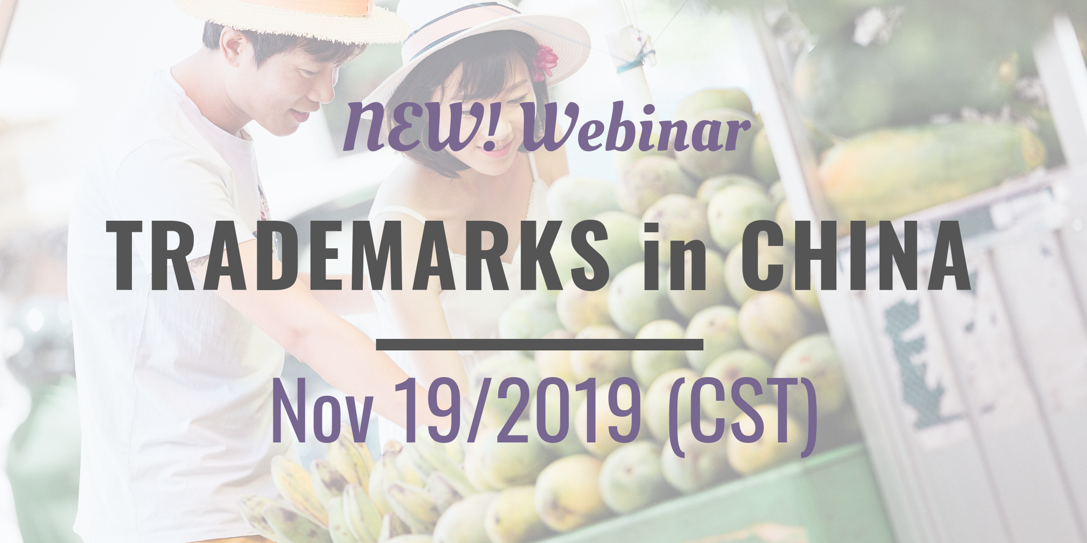 Nov 19 – Webinar Trademarks for Plant Products in China
