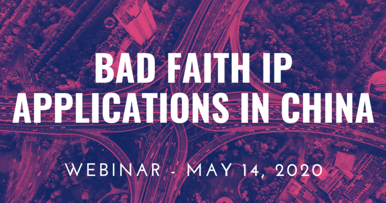 "14/05/2020 – Webinar ""Bad Faith IP Applications in China"""