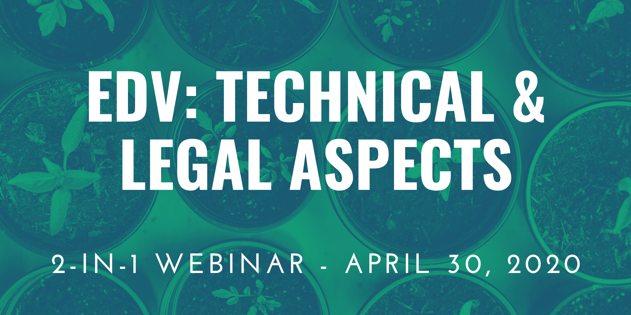 "30/04/2020 – 2-in-1 Webinar ""EDV: Technical and Legal Aspects"""
