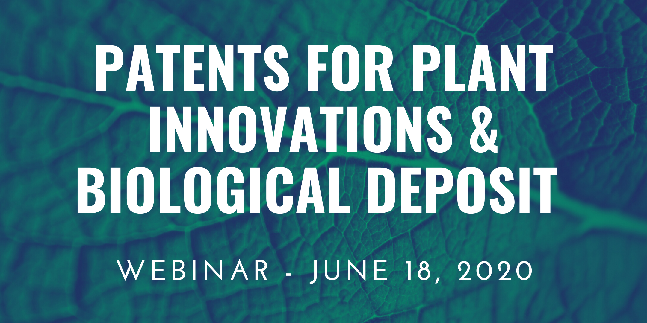 Webinar Patents for Plant Innovations and biological deposit