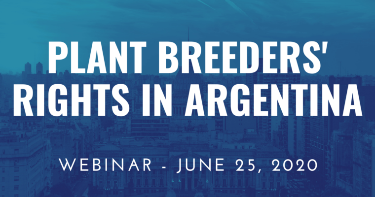 "25/06/2020 – Webinar ""Plant Breeders' Rights in Argentina"""