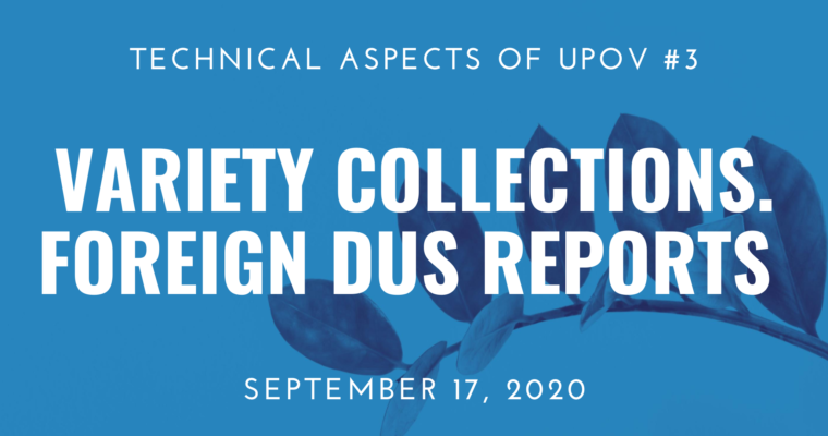 17/09/2020 – Webinar 3: Variety Collections and Variety Descriptions. Use of Foreign DUS reports