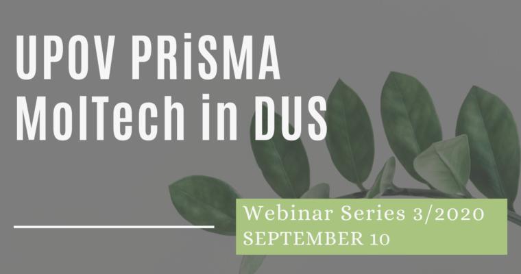 10/09/2020 – Webinar 2: PVP Applications via UPOV PRISMA. Use of MolTech in DUS Process