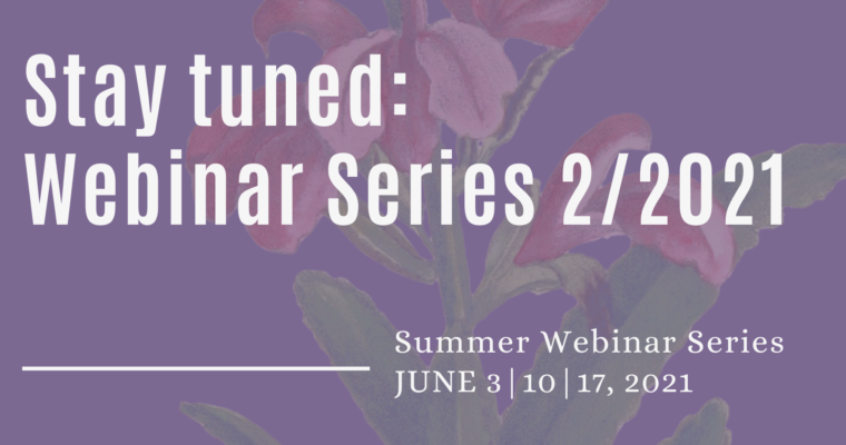 Stay tuned for the webinar series 2/2021!
