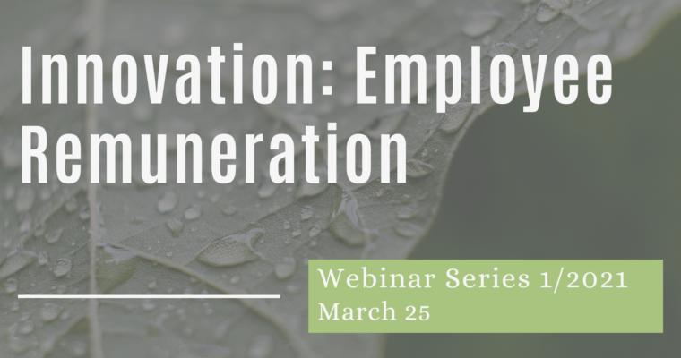 25/03/2021 –  Incentivizing Innovation: Employee Remuneration, Reward Schemes and IP Ownership across Jurisdictions