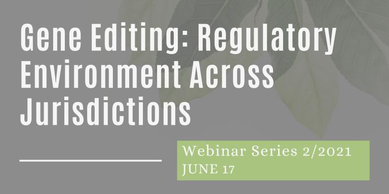 Webinar Gene Editing Regulatory Environment across Jurisdictions
