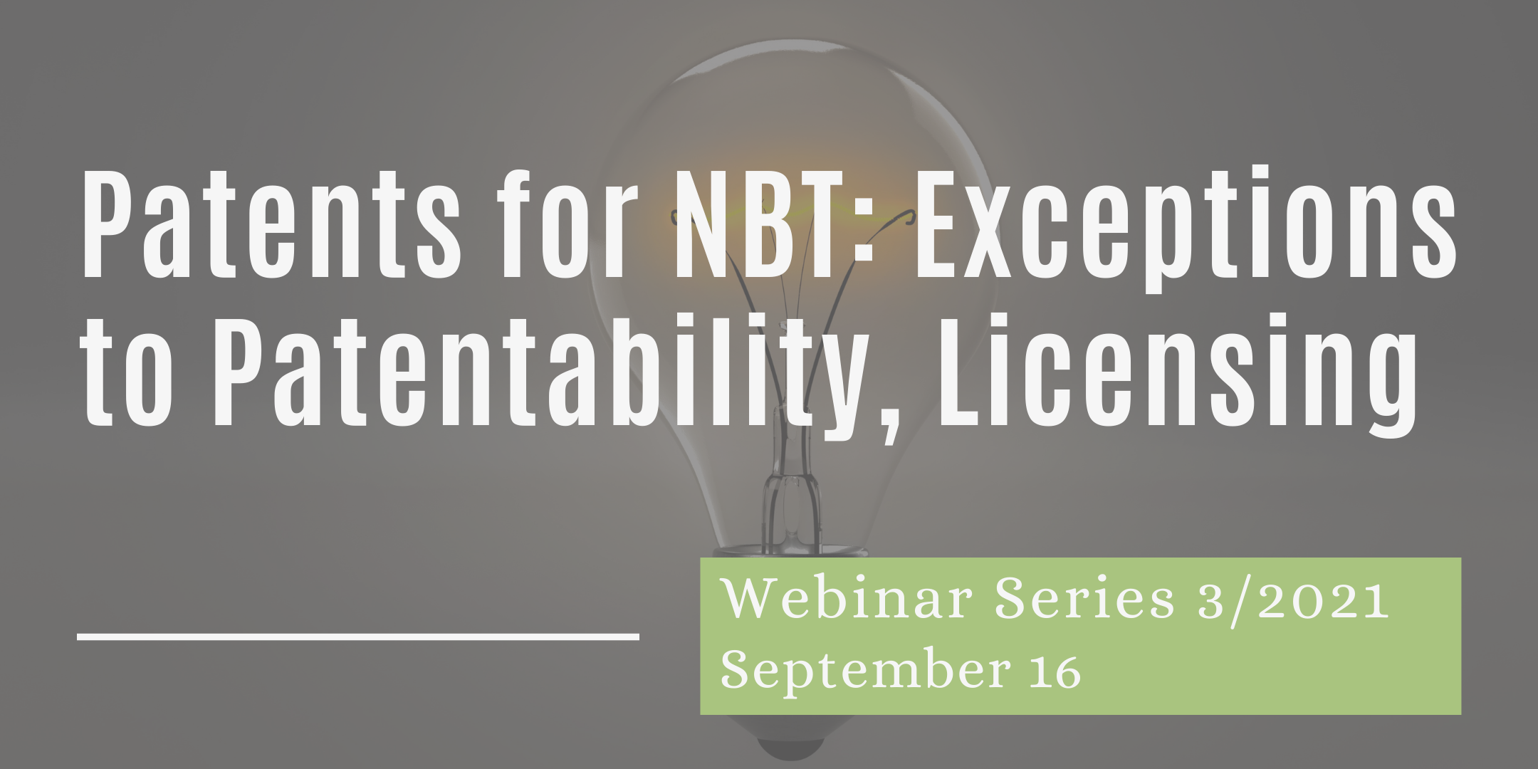 16/9/21 – Webinar 2. Patents for New Breeding Techniques: Exceptions to Patentability, Licensing