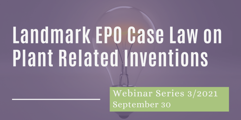 Webinar on Patents, Landmark Case Law in plant related inventions, Europe, EU
